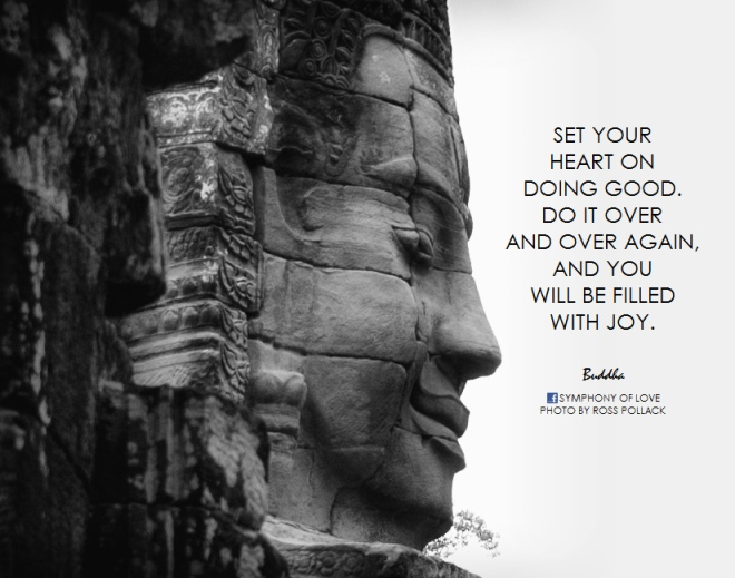 """""""Set your heart on doing good. Do it over and over again, and you will be filled with joy."""" by BK   Attribution-NonCommercial License"""