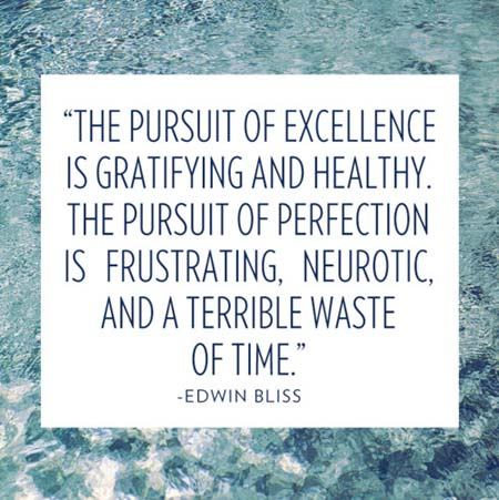 The-pursuit-of-excellence-is-gratifying-and-heathy-the-pursuit-of-perfection-is-frustrating-neurotic-and-a-terrible-waste-of-time